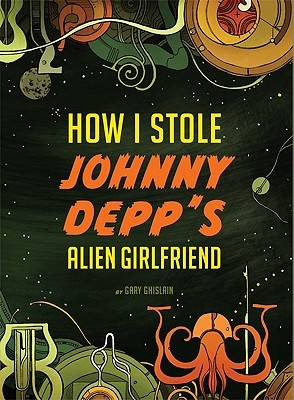 How I Stole Johnny Depps Alien Girlfriend
