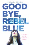 Goodbye Rebel Blue